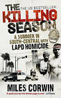 The Killing Season: A Summer in South-Central with LAPD Homicide by Miles Corwin (Paperback, 2010)