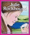 Julie the Rockhound by Gail Langer Karwoski (Hardback, 2007)