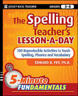 The Spelling Teacher's Lesson-a-Day: 180 Reproducible Activities to Teach Spelling, Phonics, and Vocabulary by Edward B. Fry (Paperback, 2010)