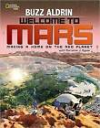 Welcome to Mars: Making a Home on the Red Planet by Buzz Aldrin (Hardback, 2015)