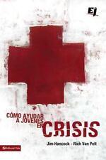 Como ayudar a jovenes en crisis (Especialidades Juveniles) (Spanish Edition)