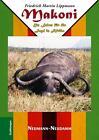 Makoni von Friedrich Martin Lippmann (2010, Gebundene Ausgabe)