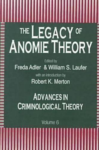 The Legacy of Anomie Theory (Advances in Criminological Theory), , , Excellent,