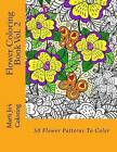Flower Coloring Book Vol. 2 by Marti Jo's Coloring (Paperback / softback, 2014)