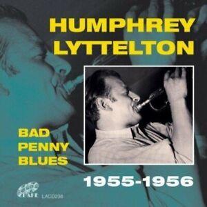 Humphrey Lyttelton - Bad Penny Blues:  1955-1956 - Humphrey Lyttelton CD B4VG