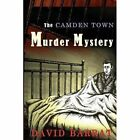 The Camden Town Murder Mystery by David Barrat (Paperback, 2014)