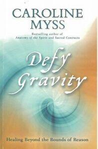 CAROLINE-MYSS-Defy-Gravity-Healing-Beyond-the-Bounds-of-Reason-2009-SC-Book
