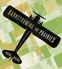 Barnstorming the Prairies: How Aerial Vision Shaped the Midwest by Jason Weems (Paperback, 2016)