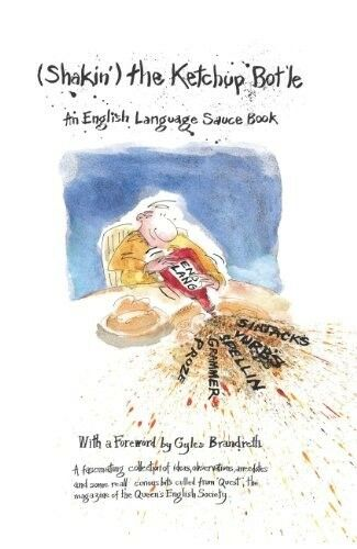 1 of 1 - Shaking the Ketchup Bottle: An English Language Source Book, The Queen's English