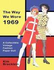 Way We Wore 1969 a Vintage Fashion Paper Doll 9781430320906 by Kim Brecklein