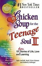 Chicken Soup for the Teenage Soul II : More Stories of Life, Love and Learning by Mark Victor Hansen, Kimberly Kirberger and Jack Canfield (2012, Paperback)