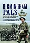 Birmingham Pals by Terry Carter (Hardback, 2011)