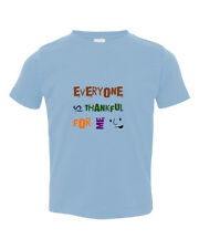 Everyone Is Thankful For Me Thanksgiving Toddler Kid T-shirt Tee 6mo Thru 7t