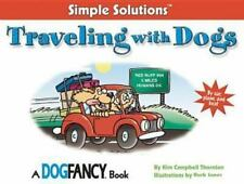 Traveling With Dogs: By Car, Plane And Boat (Simple Solutions Series)-ExLibrary