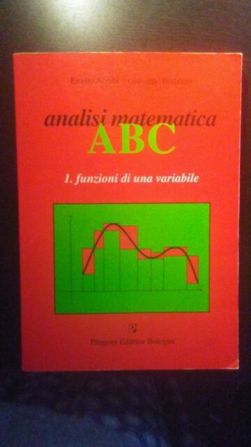 Analisi matematica ABC, E.Acerbi - G.Buttazzo, Pitagora Editrice Bologna