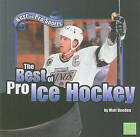 The Best of Pro Ice Hockey by Matt Doeden (Hardback, 2010)