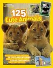 125 Cute Animals by National Geographic (Paperback, 2015)