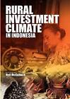 Rural Investment Climate in Indonesia by Institute of Southeast Asian Studies (Paperback, 2009)