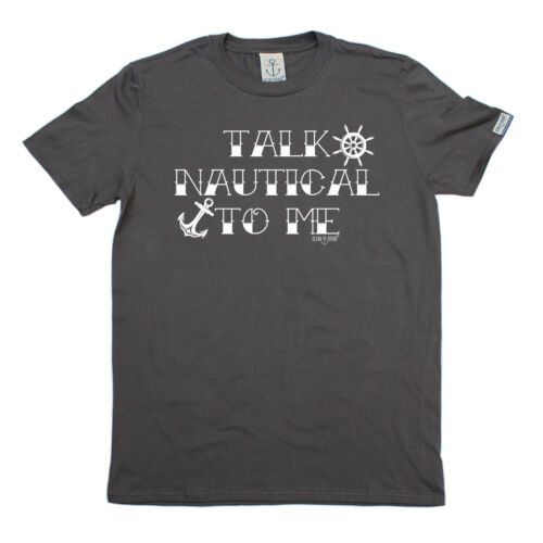 Talk Nautical To Me T-SHIRT Yacht Sailing Boat Gear Tee Funny Gift Birthday