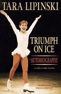 Tara-Lipinski-Triumph-on-Ice-an-Autobiography-by-Tara-Lipinski-Emily