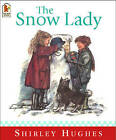 The Snow Lady by Shirley Hughes (Paperback, 2003)