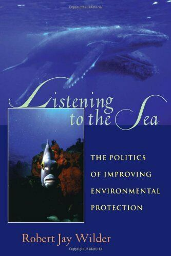 Listening To The Sea  The Politics of Improving Environmental Protect