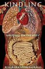 Kindling: Writings on the Body by Aurora Levins Morales (Paperback / softback, 2013)
