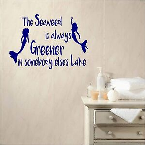 Image Is Loading SEAWEED GREENER Bathroom Vinyl Wall Art QUOTE Sticker