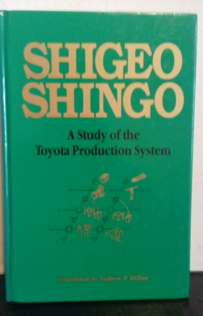 Shigeo Shingo - A Study of the Toyota Production System: From an Industrial JIT