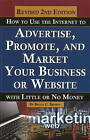 How to Use the Internet to Advertise, Promote & Market Your Business or Website: With Little or No Money by Bruce C. Brown (Paperback, 2011)