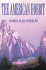 The American Hobbit by G Ellis Wheeler (Paperback / softback, 2001)