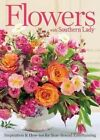 Flowers with Southern Lady by Hoffman Media (Hardback, 2014)