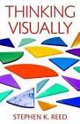 Thinking Visually by Stephen K. Reed (Hardback, 2010)