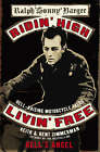 Ridin' High, Livin' Free: Hell-raising Motorcycle Stories by Sonny Barger (Paperback, 2003)