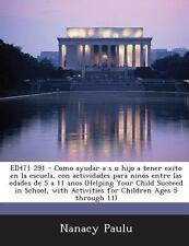 Ed471 291 - Como Ayudar a S U Hijo a Tener Exito en la Escuela, con...
