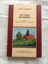 LA CASA DI TERRA Enrico Partigiani Poesie Comunita' Pomarance Libro