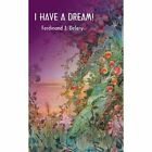 I Have a Dream! by Ferdinand J Delery (Paperback / softback, 2002)