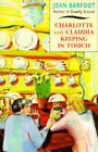 Charlotte and Claudia Keeping in Touch by Joan Barfoot (Paperback, 1994)