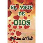 El Amor de Dios by Veronica Del Valle (Paperback / softback, 2014)