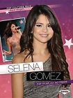 Selena Gomez: Pop Star and Actress by Robin Nelson (Paperback / softback, 2012)