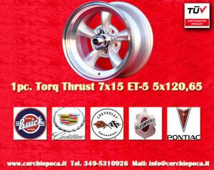 1 cerchio Torq Thrust 7x15 5x120.65 Buick Cadillac Oldsmobile Pontiac Chevrolet