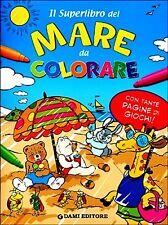 Il superlibro del mare da colorare. di Tony Wolf e Maurizio Rubino - Ed. Dami