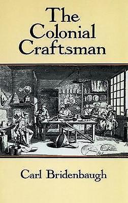 The Colonial Craftsman by Carl Bridenbaugh (Paperback, 1991)