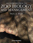 An Introduction to Zoo Biology and Management by Paul A. Rees (Paperback, 2011)