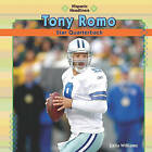 Tony Romo: Star Quarterback by Zella Williams (Hardback, 2010)