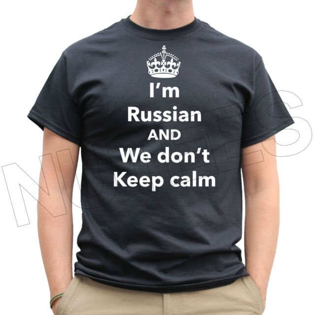 I'm Russian And We Don't Keep Calm Funny Mens Ladies T-Shirts Vests S-XXL Size