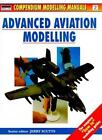Modelling Manuals: Advanced Aviation Modelling 2 by Jerry Scutts (1998, Paperback)
