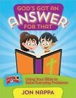 God's Got an Answer for That: Using Your Bible to Solve Everyday Problems by Jon Nappa (Paperback, 2015)