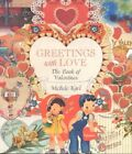 Greetings With Love The Book of Valentines Architecture S by Michele Karl