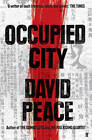 Occupied City by David Peace (Paperback, 2009)
